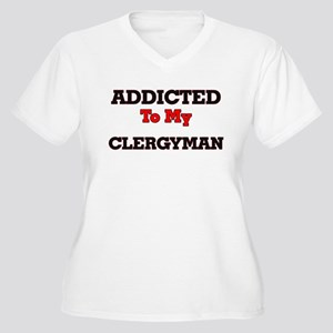 Addicted to my Clergyman Plus Size T-Shirt