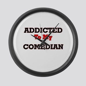 Addicted to my Comedian Large Wall Clock