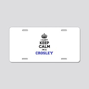 CROSLEY I cant keeep calm Aluminum License Plate