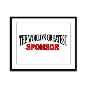 """""""The World's Greatest Sponsor"""" Framed Panel Print"""