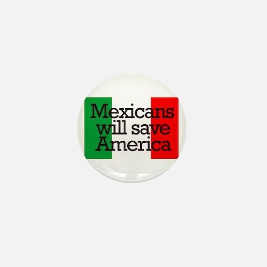Mexicans will save America Mini Button