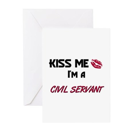 Kiss Me I'm a CIVIL SERVANT Greeting Cards (Pk of