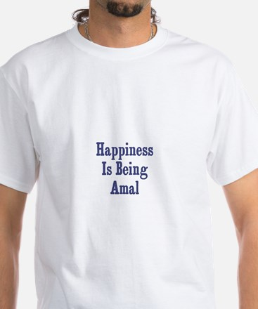 Happiness is being Amal White T-Shirt