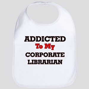 Addicted to my Corporate Librarian Bib