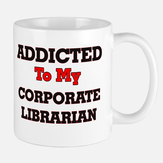 Addicted to my Corporate Librarian Mugs