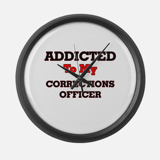 Addicted to my Corrections Office Large Wall Clock