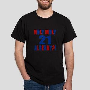 21 Holy Moly Birthday Designs Dark T-Shirt