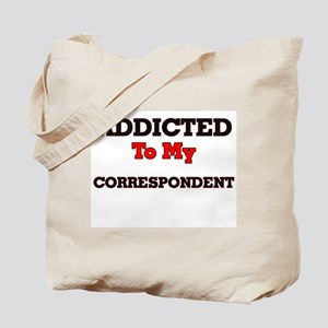 Addicted to my Correspondent Tote Bag