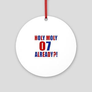 07 Holy Moly Birthday Designs Round Ornament