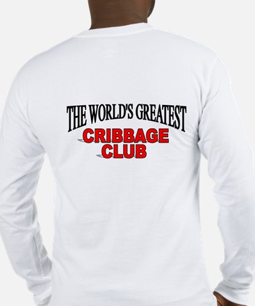 """The World's Greatest Cribbage Club"" Long Sleeve T"