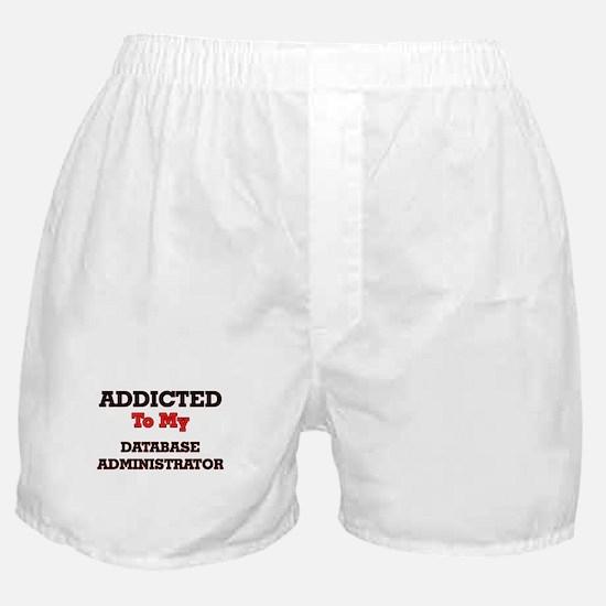 Addicted to my Database Administrator Boxer Shorts
