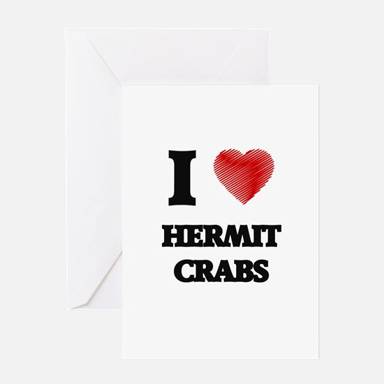 I love Hermit Crabs Greeting Cards