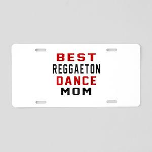 Reggaeton Dance Mom Designs Aluminum License Plate