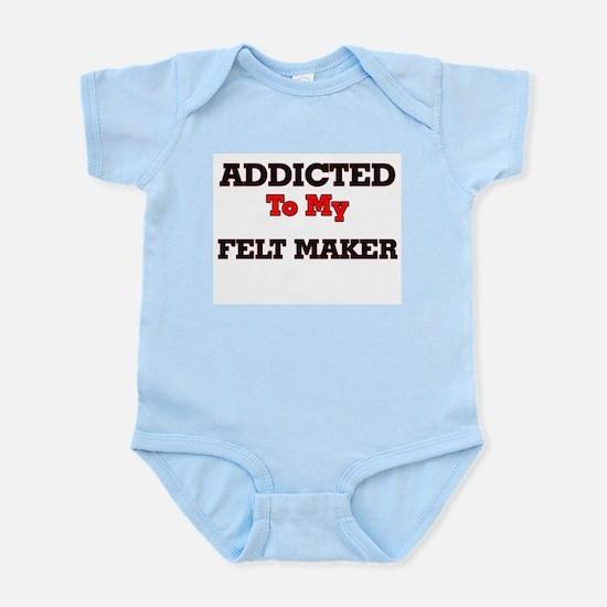 Addicted to my Felt Maker Body Suit