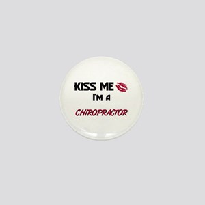 Kiss Me I'm a CHIROPRACTOR Mini Button