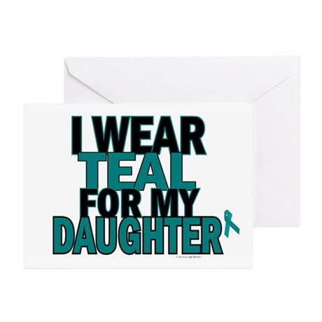 I Wear Teal For My Daughter 5 Greeting Cards (Pk o