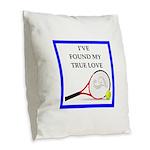 tennis joke Burlap Throw Pillow