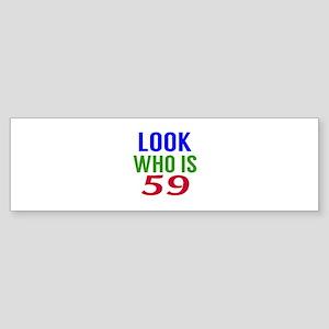 Look Who Is 59 Sticker (Bumper)