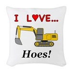 I Love Hoes Woven Throw Pillow