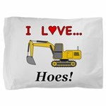 I Love Hoes Pillow Sham