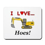 I Love Hoes Mousepad
