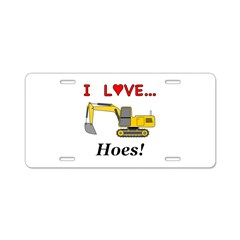 I Love Hoes Aluminum License Plate
