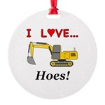 I Love Hoes Round Ornament