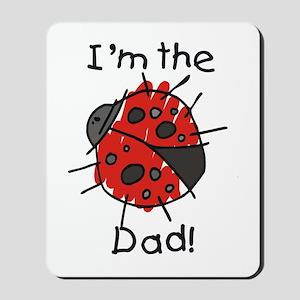 Ladybug I'm the Dad Mousepad