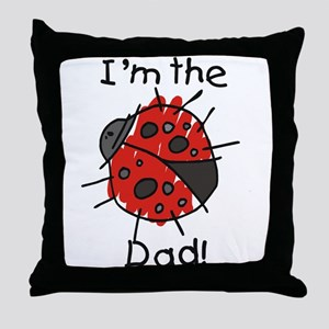 Ladybug I'm the Dad Throw Pillow