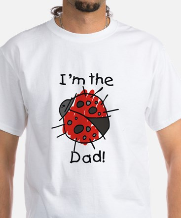 Ladybug I'm the Dad White T-Shirt