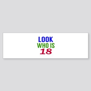 Look Who Is 18 Sticker (Bumper)