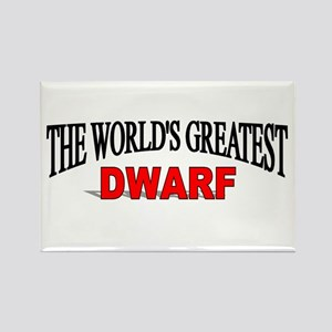 """The World's Greatest Dwarf"" Rectangle Magnet"