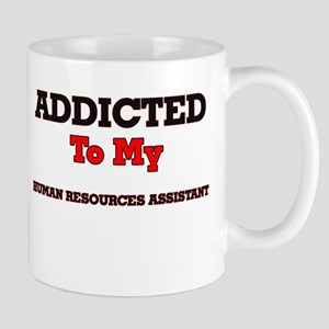 Addicted to my Human Resources Assistant Mugs