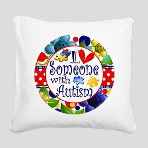 I Love Someone Square Canvas Pillow