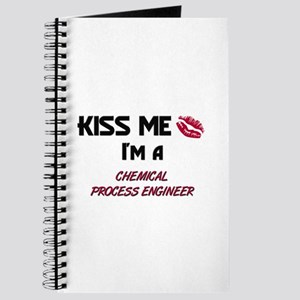 Kiss Me I'm a CHEMICAL PROCESS ENGINEER Journal