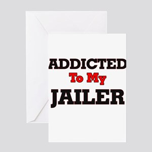 Addicted to my Jailer Greeting Cards