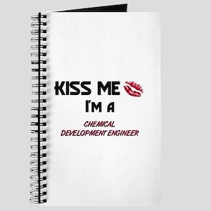 Kiss Me I'm a CHEMICAL DEVELOPMENT ENGINEER Journa