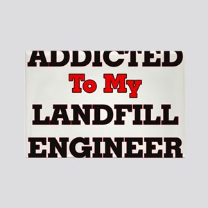 Addicted to my Landfill Engineer Magnets