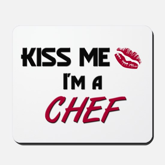 Kiss Me I'm a CHEF Mousepad