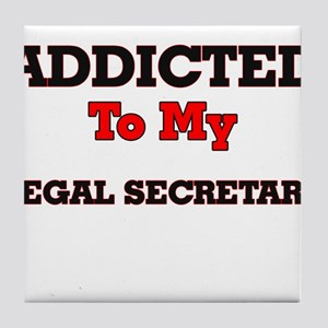 Addicted to my Legal Secretary Tile Coaster