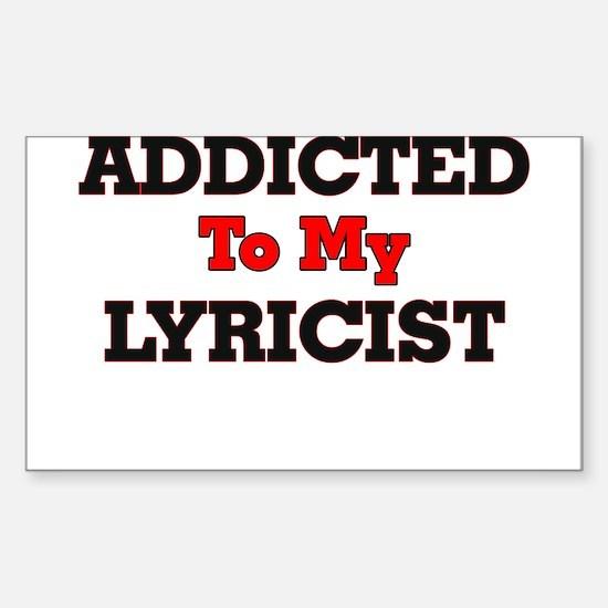 Addicted to my Lyricist Decal