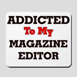 Addicted to my Magazine Editor Mousepad