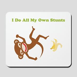 I Do All My Own Stunts Mousepad