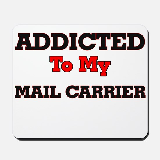 Addicted to my Mail Carrier Mousepad
