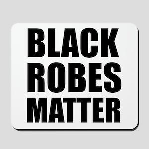 Black Robes Matter Mousepad