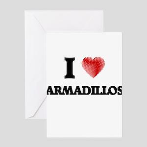 I love Armadillos Greeting Cards