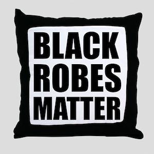 Black Robes Matter Throw Pillow