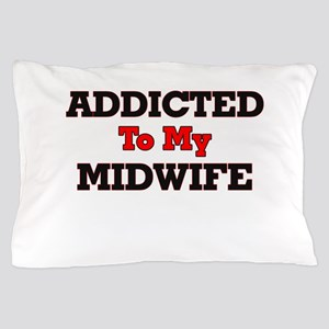 Addicted to my Midwife Pillow Case