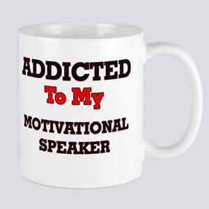 Addicted to my Motivational Speaker Mugs
