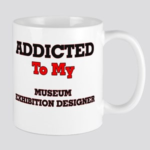 Addicted to my Museum Exhibition Designer Mugs